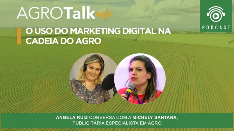 Podcast Agrotalk: O uso do marketing digital na cadeia do Agro
